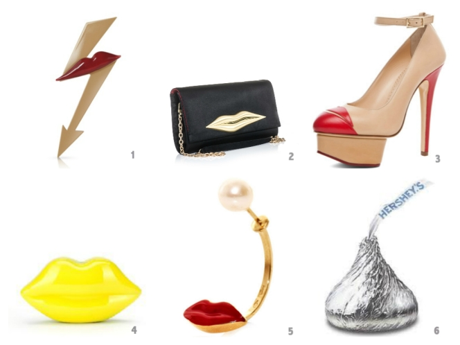 1. Sonia Rykiel Lightning & Lips Pin from forzieri.com; 2. Diane von Furstenberg Carolina Lip Clutch from shopbop.com; 3. Charlotte Olympia Kiss Me Dolores Pumps from charlotteolympia.com; 4. Lulu Guinness Acid Yellow Lip Clutch from luluguinness.com 5. Delfina Delettrez Mouth & Pearl Earring from openingceremony.com; 6. Hershey Kiss available at Walgreens