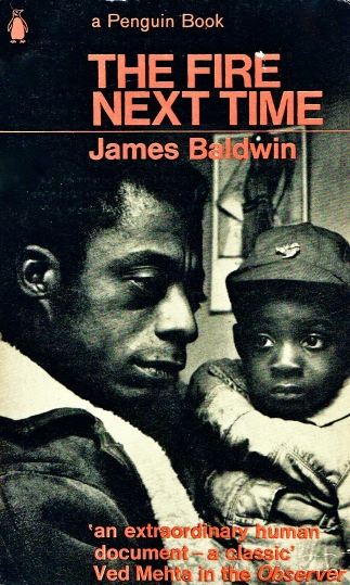 The Fire Next Time - James Baldwin